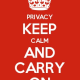 Privacy Keep Calm and Carry On