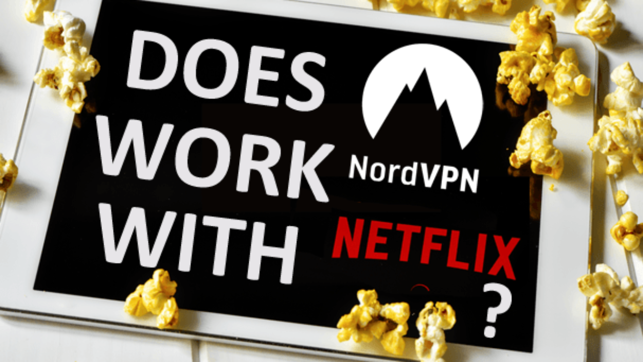 Does NordVPN work with Netflix in 2018 - VPN Compare