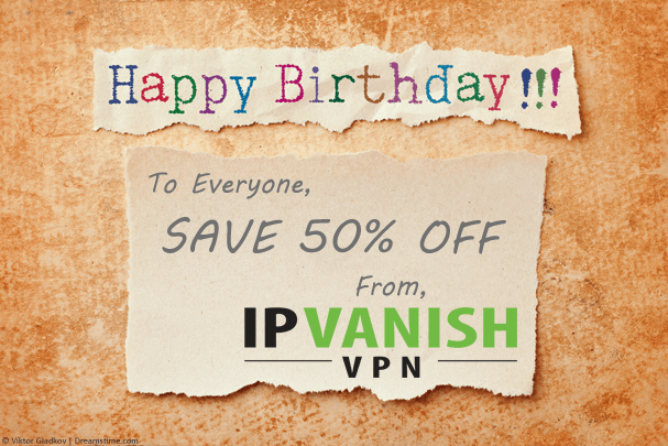 Happy Birthday IPVanish