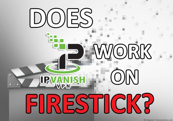 IPVanish Firestick