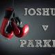 Watch Joshua v Parker