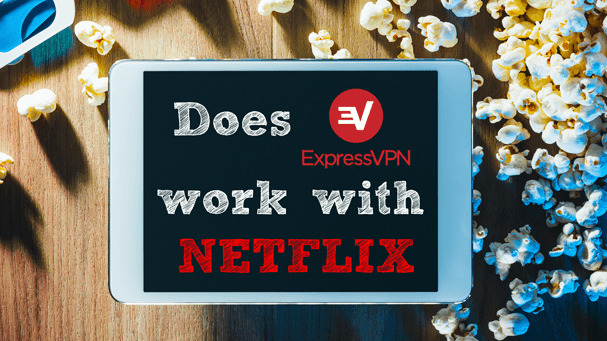 Does ExpressVPN work with Netflix