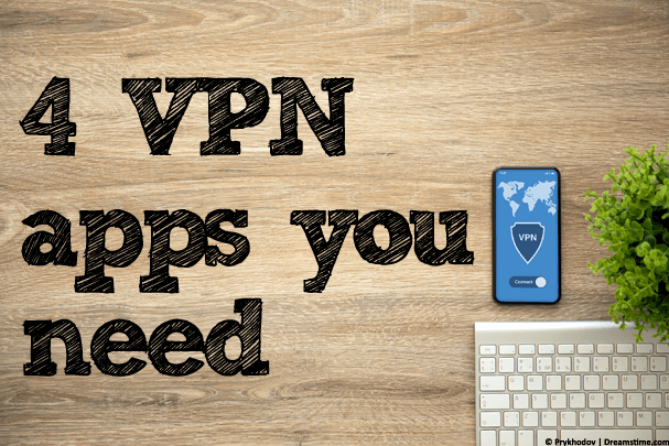 4 VPN apps you need