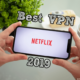 Best VPN for Netflix 2019