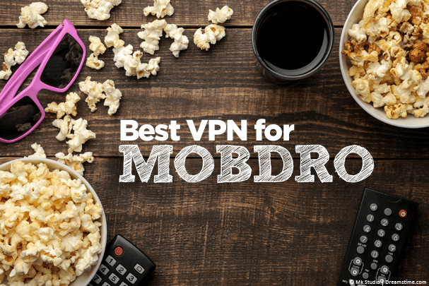 """Wooden table with popcorn and the words """"Best VPN for Mobdro"""""""