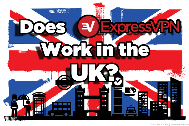 Does ExpressVPN work in the UK | We put it to the test - VPN