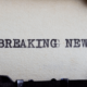 Breaking News text written on typewriter