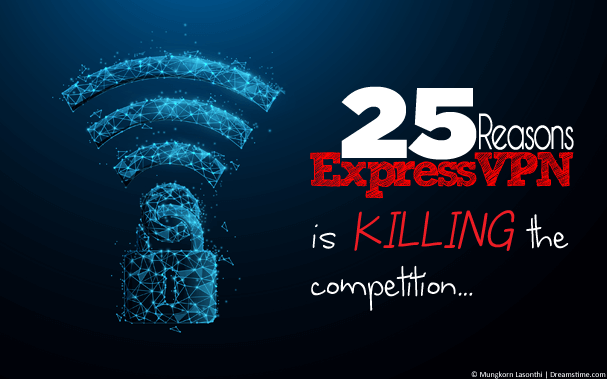 ExpressVPN 25 reasons