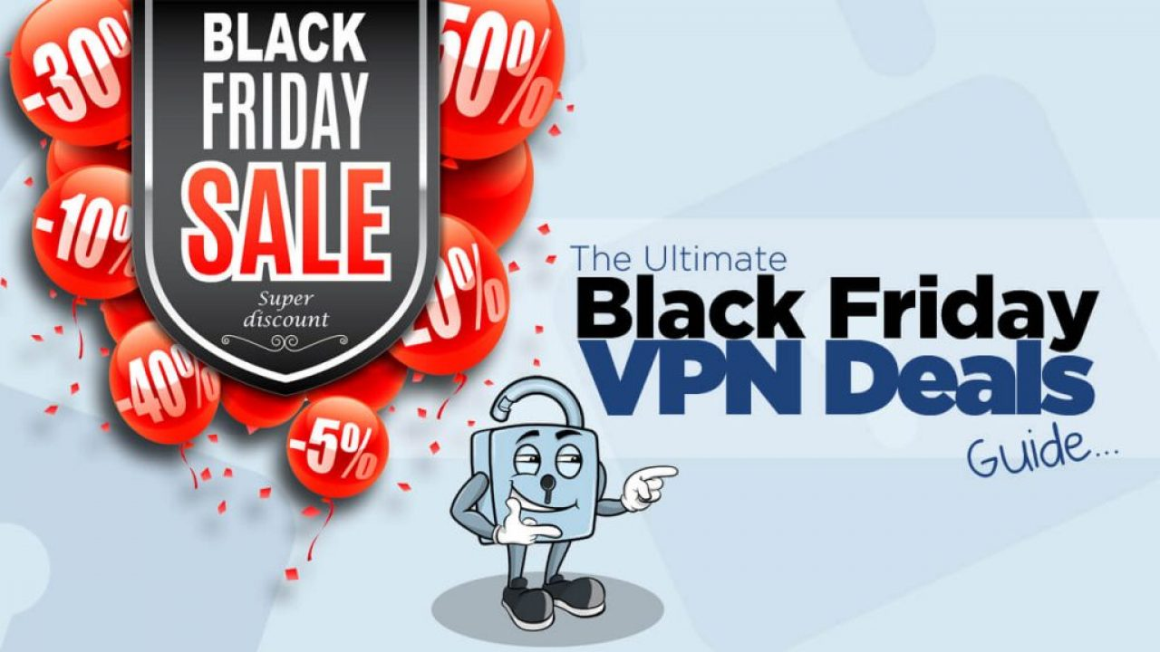 15 Awesome Black Friday VPN Deals 2019 | Save up to 85%